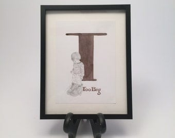 T is for Too Big by Brooke Rothshank -- FRAMED