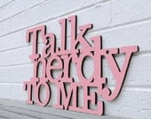 Talk Nerdy to Me (geek, nerd, valentine, gift for him, gift for her)