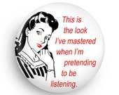 Funny Stocking Stuffer Gift for Women Magnet or Pinback, Unique Refrigerator Magnet Funny Gag Gift