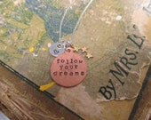 Follow Your Dreams - Inspirational Hand Stamped Necklace