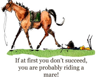 If at first you don't succeed, you are probably riding a mare!  Horse watercolor art print