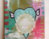 You Make My Heart Happy Mixed Media Original 8x10 // Free Shipping in April