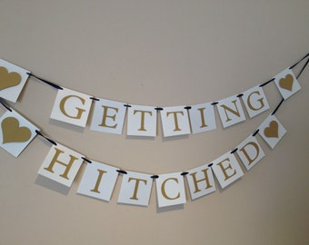 Getting Hitched Engagement Wedding Banner - Navy Ribbon and Gold Letters Silver Ready to Ship Today