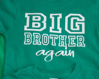 Big Brother again shirt Available for Big, Bigger, Biggest, Baby, Little, Middle brother and sisters