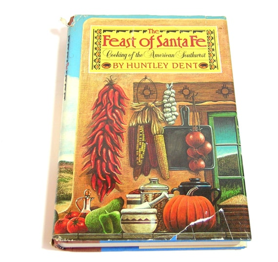 The feast of santa fe cooking of the american southwest by for American southwest cuisine