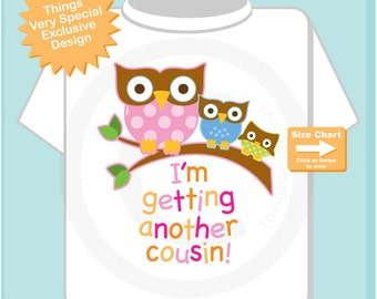 Big Cousin Shirt I'm getting another Cousin Owl Tee Shirt or Big Cousin Onesie Pregnancy Announcement, Owl Big Cousin (02202015e)