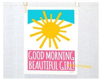 Good Morning Beautiful Girl, Sunshine Art, Girl's Room Decor, Modern Nursery Art, Typography Art