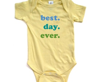 Adorable Best Day Ever Blue and Green Print Cute Funny Soft Cotton Baby Bodysuit Great for Bringing Baby Home From Hospital