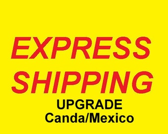 Upgrade to Express Shipping for International Orders - CANADA / MEXICO