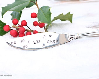 Holiday Butter or Cheese Knife, Ho Ho Ho, Let it Snow,  Snowflakes, Christmas Table Decor, Christmas Gift Ready to Ship