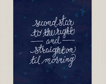 Second Star to the Right, And Straight On Til Morning - DIGITAL DOWNLOAD - Peter Pan Literature Quote - Print