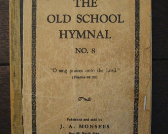 Vintage Hymnal No. 8 for crafting - shape notes - The Old School Hymnal, 1942, J. A. Monsees
