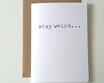 Stay Weird A7 Folded Blank Greeting Card