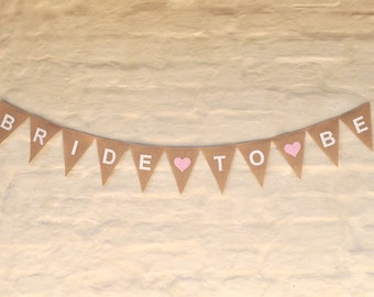 BRIDE TO BE Hessian Burlap Wedding Celebration Party Banner Bunting Rustic Decoration Bridal Shower Engagement Hens Party bachelorette