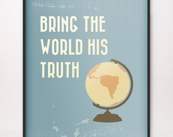 Bring the World His Truth • Art Print • Various Colors Available • LDS Mormon Army of Helaman Mission Missionary