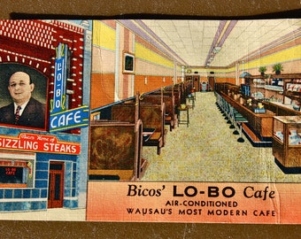 Rare vintage postcard from Bicos' Lo-Bo Cafe. Wausau's Most Modern Cafe. Air Conditioned. Home of sizzling steaks.