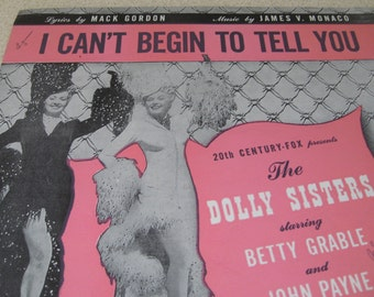I Can't Begin To Tell You The Dolly Sisters 1945 Sheet Music