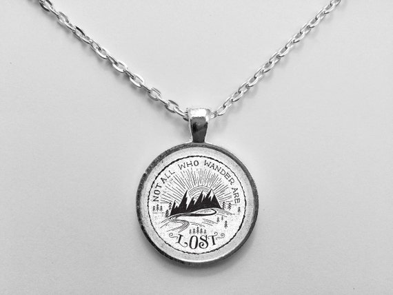 Not All Who Wander Are Lost Quote Necklace or Keychain