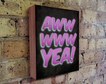Aww Yea - 1980s - 1990s - Rad Art - Wood Block Art Print
