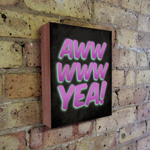 Aww Yea - 1980s - 1990s - Rad Art - Wood Block Art Print