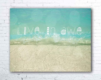 live in awe - aqua ocean art - ocean wave photo - inspirational wall art