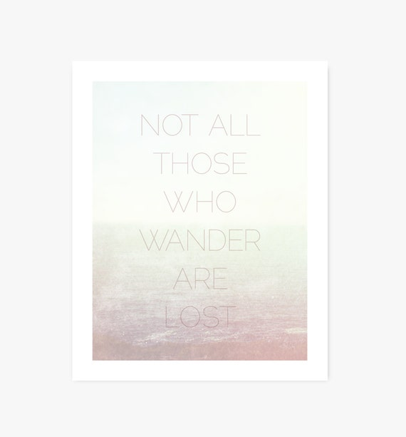 Art Print | Quote Art | JRR Tolkien | Not All Those Who Wander Are Lost | Inspirational Home Decor