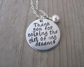 "Inspiration Necklace- ""Thank you for raising the girl of my dreams"" with accent bead of your choice- 1 inch pendant"