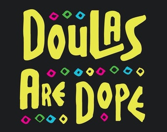 Doulas Are Dope 4x4 inch Vinyl Sticker