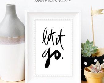 Let It Go -  Decorative Hand drawn Inspirational Words & Decor 4x6 Print