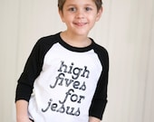 HIgh Five for Jesus- 3/4 sleeves -boys graphic baseball tee - 2t to 6