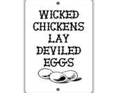 Wicked Chickens Ahead Indoor/Outdoor Aluminum No Rust No Fade Sign
