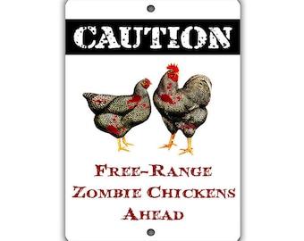 Zombie Chickens Ahead Indoor/Outdoor Aluminum No Rust No Fade Sign