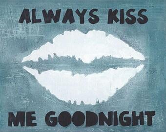 "Always Kiss Me Goodnight,Original Painting,9""x12"" Canvas Panel,Acrylic Painting,Lips Wall Art,Wall Decor,Always Kiss Me Goodnight Sign,Decor"