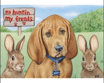 Redbone Coon Hound bunnies ACEO limited 25 edition signed art print artist Karen Romine miniature animal wildlife pup No Huntin My Frends KR