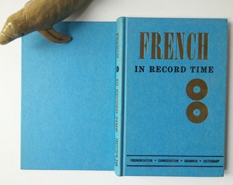 Vintage Book/French Book/ How to Speak French in Record Time- Mid Century Book- Kitzch Book