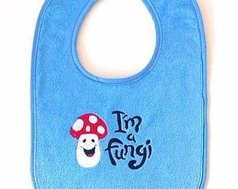 I'm a Fungi embroidered baby bib