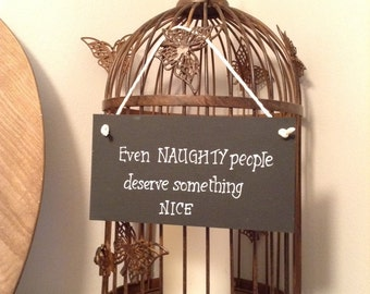 Hand Painted Wooden Sign - Even naughty people deserve nice