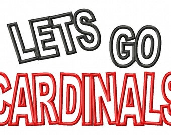 LETS GO CARDINALS - Machine Embroidery Design - 8 Sizes