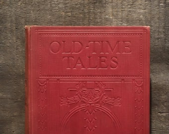 Vintage 1920s children's story book Old - Time Tales gathered and retold by Donald A. Mackenzie.