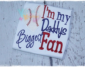 I'm My Daddys Biggest Fan - Baseball - Embroidered Applique Shirt