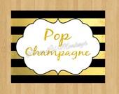INSTANT DOWNLOAD- Pop Champagne Sign- Digital File