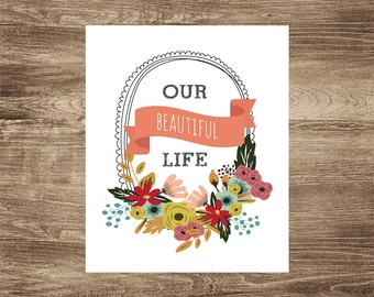 Our Beautiful Life floral 8x10 printable