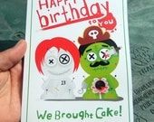 """Happy Birthday Card. card says """"Happy Birthday to you, we brought cake!"""