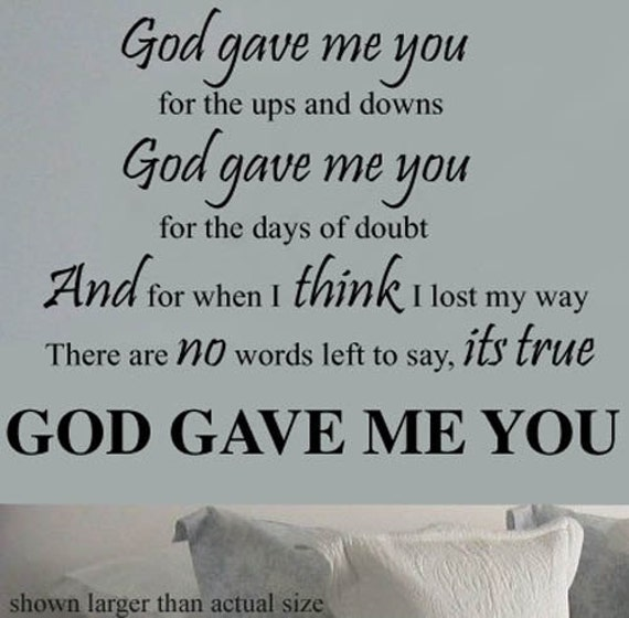 God Gave Me You for the Ups and Downs  Lyrics Vinyl Wall Decal Couples Quotes Sayings
