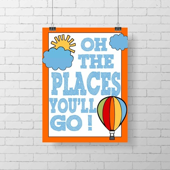 Dr. Seuss Print - Oh the places you'll go- Inspirational quote - kids Playroom - hot air balloon - nursery print - wall decor - colorful art
