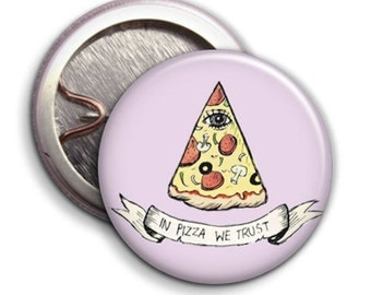 In Pizza We Trust - Button Badge - 25mm 1 inch