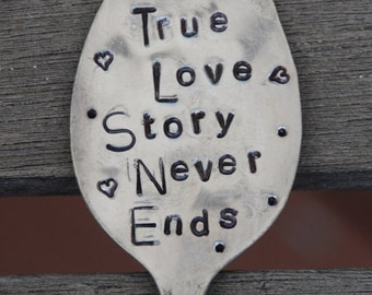 A True Love Story Never Ends hand stamped SPOON Vintage Garden Art Marker with hearts
