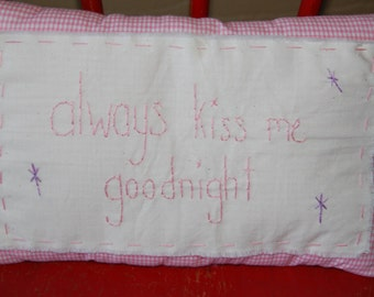 Always Kiss me goodnight stitchery pillow