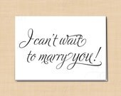 I Can't Wait to Marry You Card, Printable Wedding Card for your Bride or Groom, Simply Elegant Card: 5 x 3.5 - Instant Download
