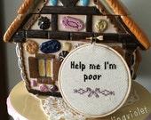 "Bridesmaids ""Help me I'm poor."" Cross Stitch"